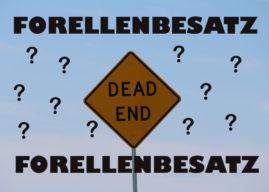 FORELLENBESATZ − EINE SACKGASSE?